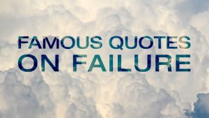 Quotes about Failure and Not Giving Up | Famous Quotes on Failure