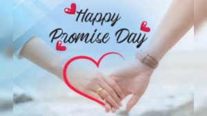 Promise Day Video Images Quotes Shayari Pic Messages SMS, Promise Day 2021, Promise Day Status