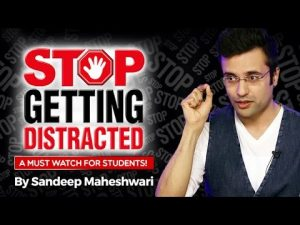 Stop Getting Distracted – By Sandeep Maheshwari I Hindi I Avoid Distractions and Stay Focused